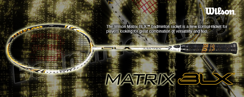 Wilson BLX Matrix Badminton Racket